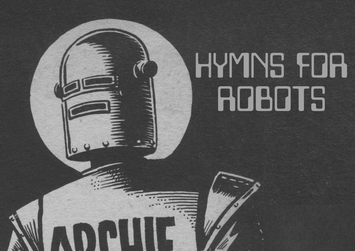 Hymns for Robots Live Stream